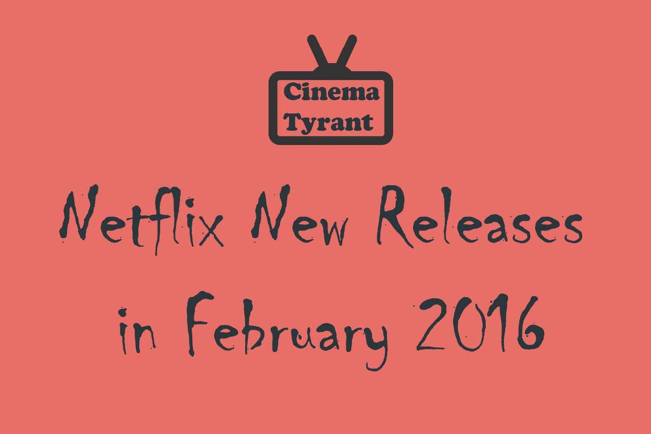 Netflix New Releases February 2016