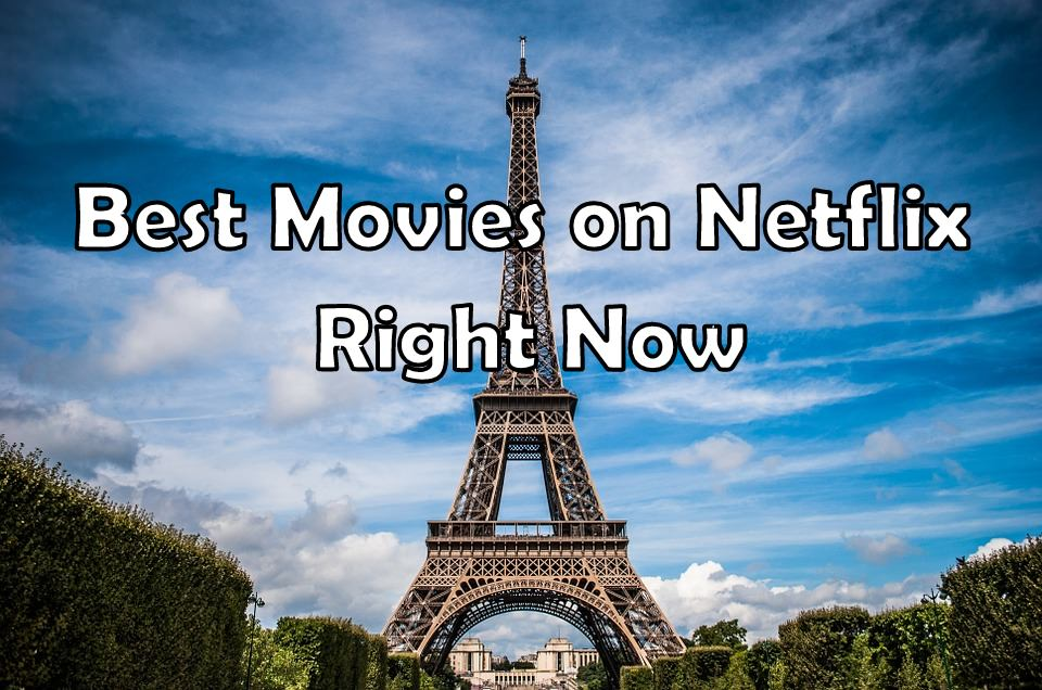 top best movies on netflix right now